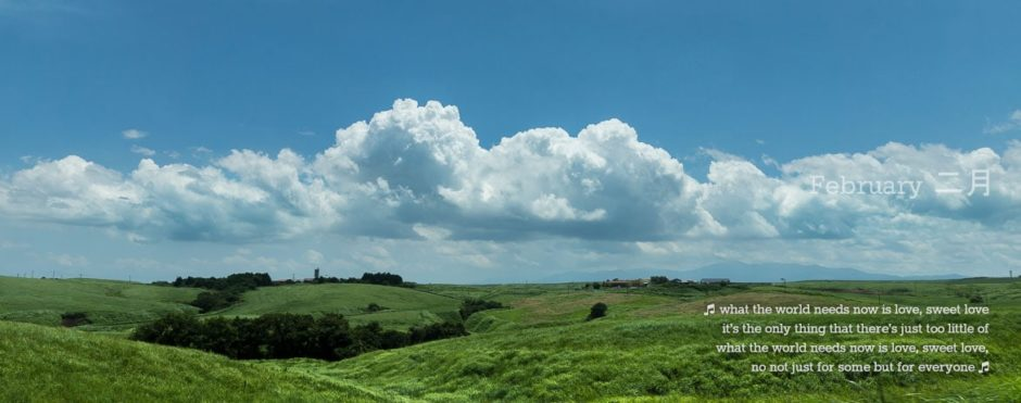 """Photo is of the countryside in Kyushu; lyrics are from """"What the World Needs Now"""" by Hal David and Burt Bacharach"""